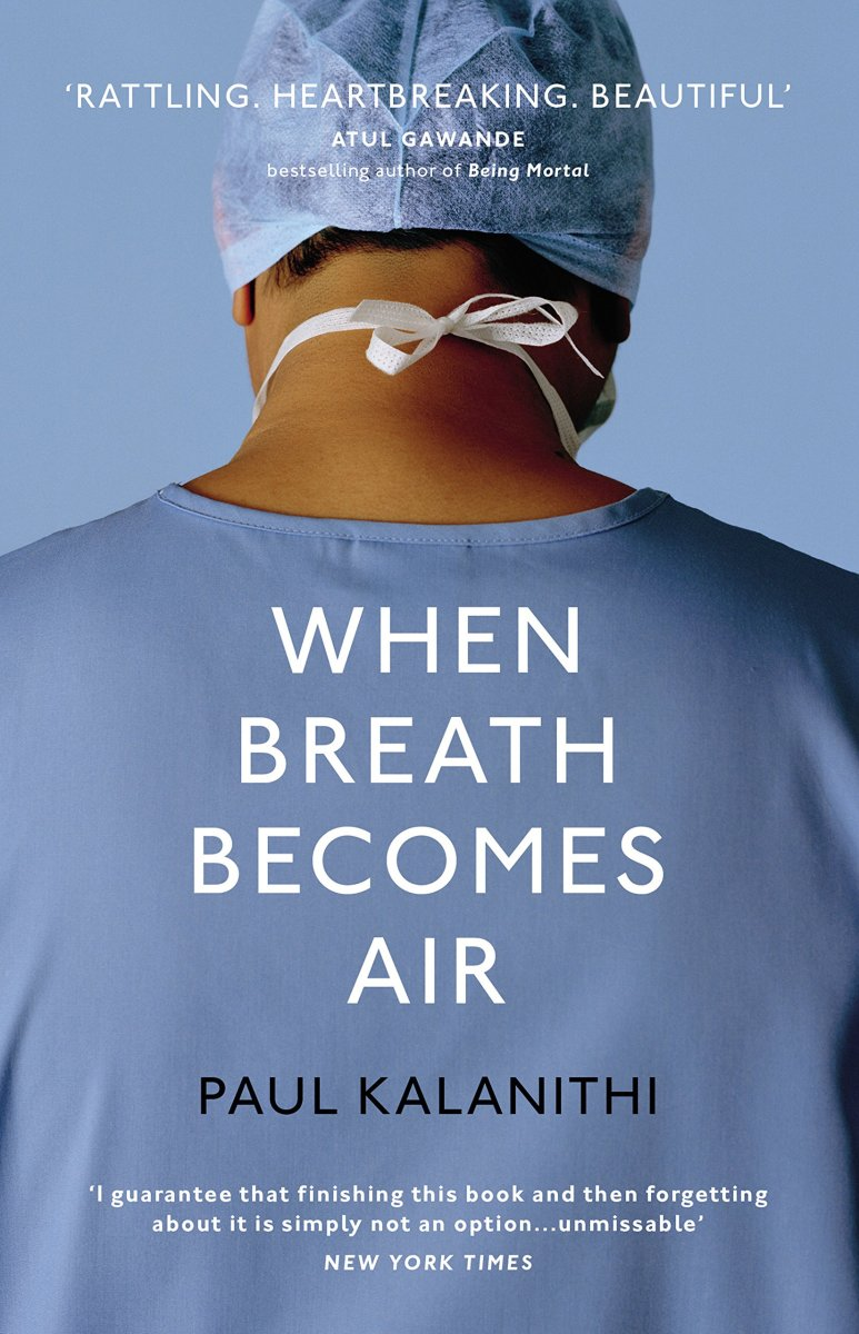 Nonfiction book When Breath Becomes Air asks what makes life worth living?