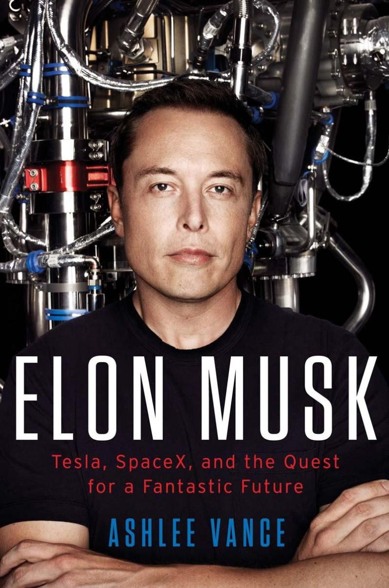 Elon Musk: an unexpected and inspiring story about the man behind electric cars and reusable rockets